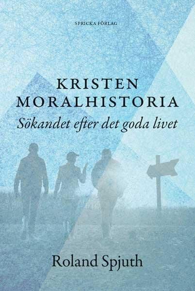 Kristen moralhistoria: Sökandet efter det goda livet
