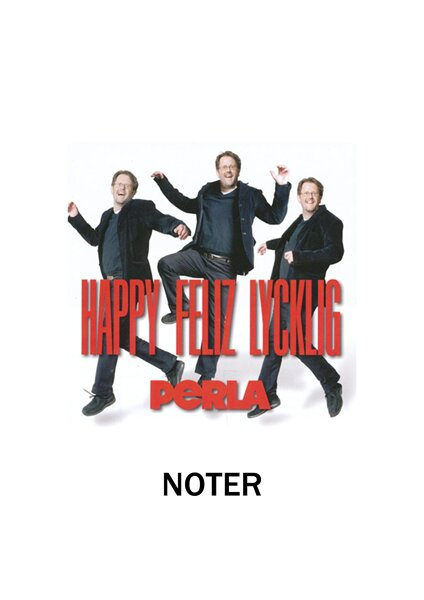 Happy, Feliz, Lycklig - Noter
