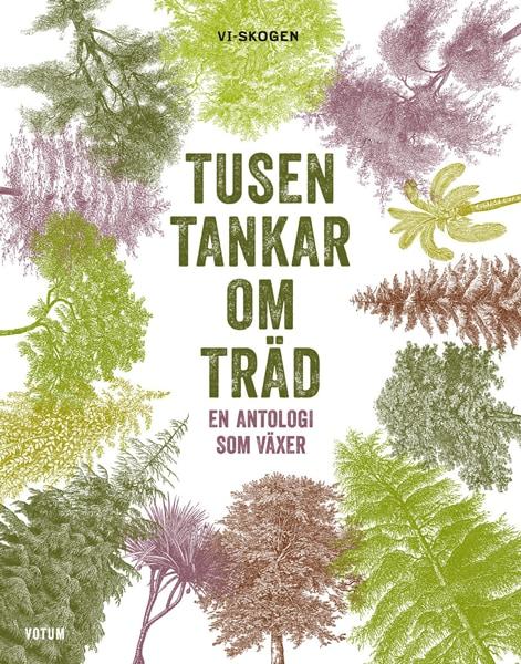 Tusen tankar om träd : en antologi som växer