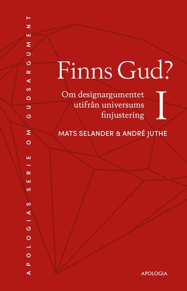 Finns Gud? : om designargumentet utifrån universums finjustering