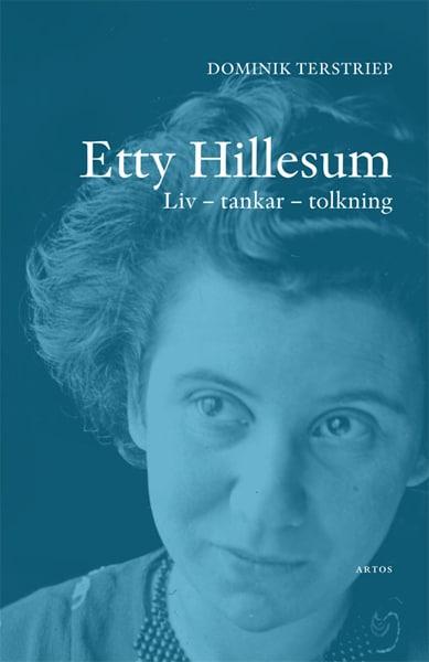 Etty Hillesum : liv, tankar, tolkning