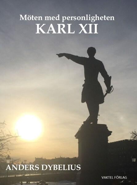 Möten med personligheten Karl XII