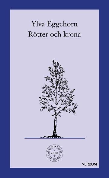 Ärkebiskopens fastebok 2020: Rötter och krona : En fastevandring under träden