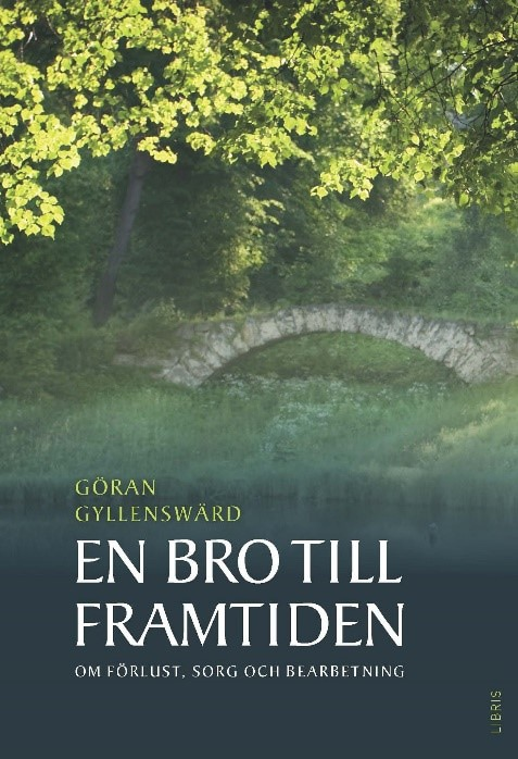 En bro till framtiden : om förlust, sorg och bearbetning