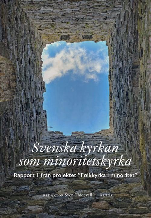 """Svenska kyrkan som minoritetskyrka : rapport i från projektet """"Folkkyrka i minor"""