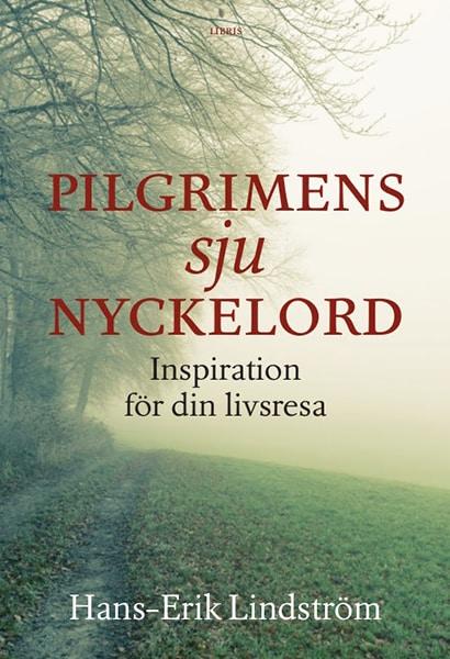 Pilgrimens sju nyckelord : inspiration för din livsresa