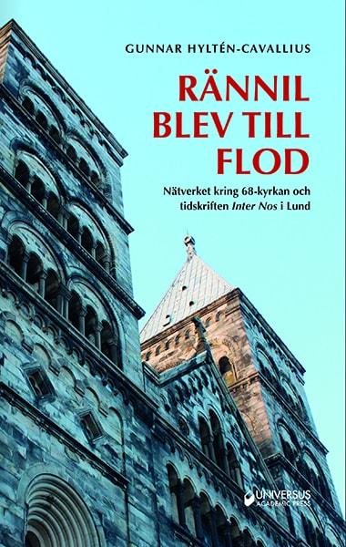 Rännil blev till flod : nätverket kring 68-kyrkan och tidskriften Inter Nos I Lu