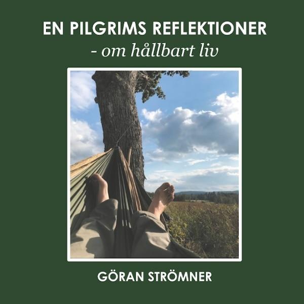 En pilgrims reflektioner : om hållbart liv