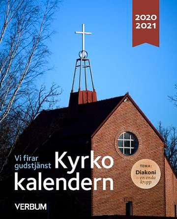 Kyrkokalendern 2019-2020 - Kyrkokalendern 2020-2021 - Tema: Diakoni