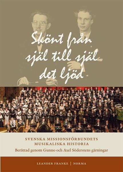 Skönt från själ till själ det ljöd : Svenska Missionsförbundets musikaliska hist