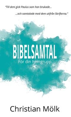 Bibelsamtal : för din hemgrupp