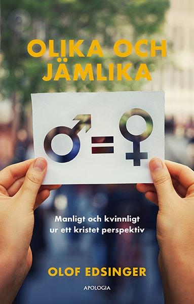 Olika och jämlika: Manligt och kvinnligt ur ett kristet perspektiv