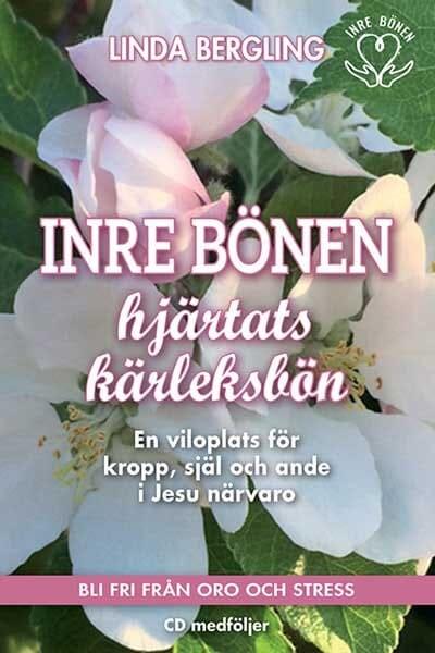 Inre Bönen - Hjärtats kärleksbön