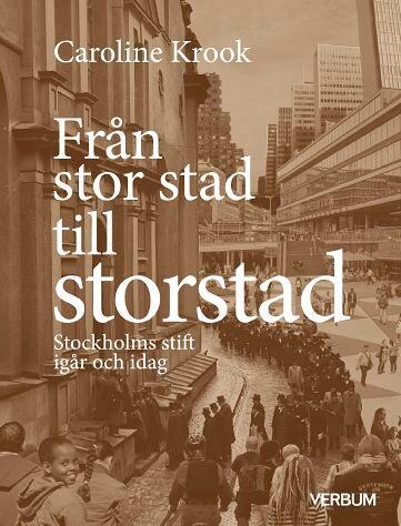 Från stor stad till storstad : Stockholms stift igår och idag