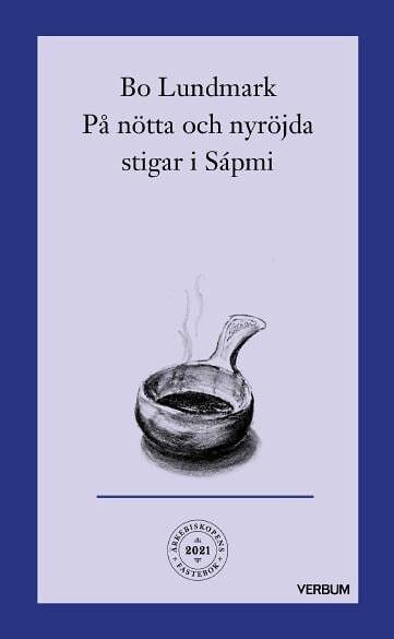 Ärkebiskopens fastebok: På nötta och nyröjda stigar i Sápmi