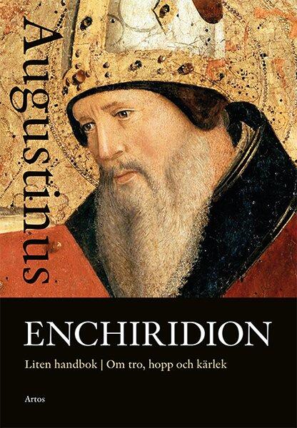 Enchiridion. Liten handbok om tro, hopp och kärlek