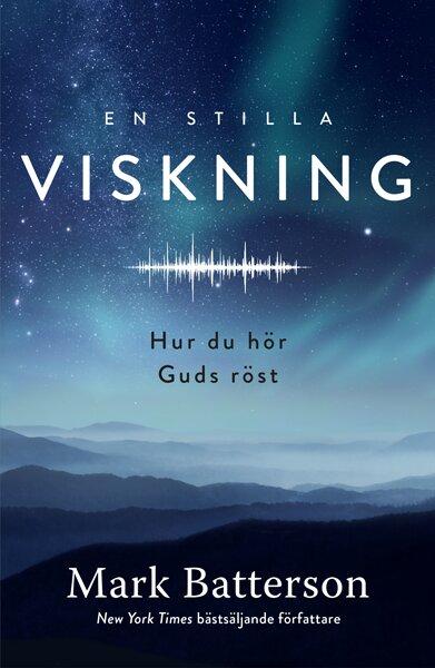En stilla viskning - hur du hör Guds röst