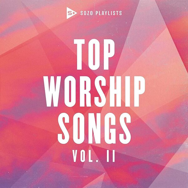 Sozo Playlists: Top Worship Songs Vol. II - CD