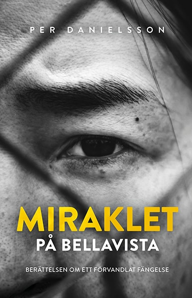 Miraklet på Bellavista : Berättelsen om ett förvandlat fängelse