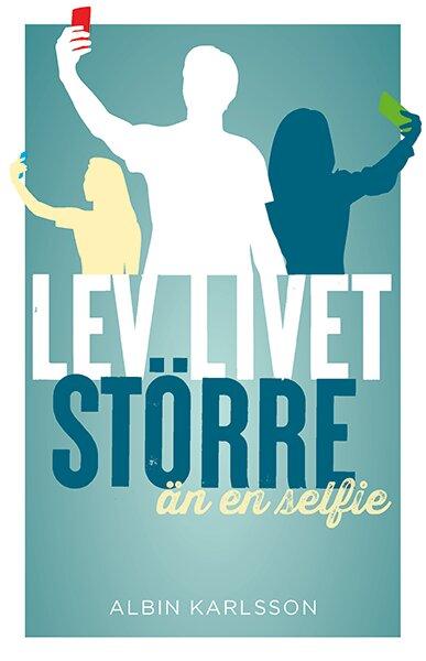 Lev livet större än en selfie