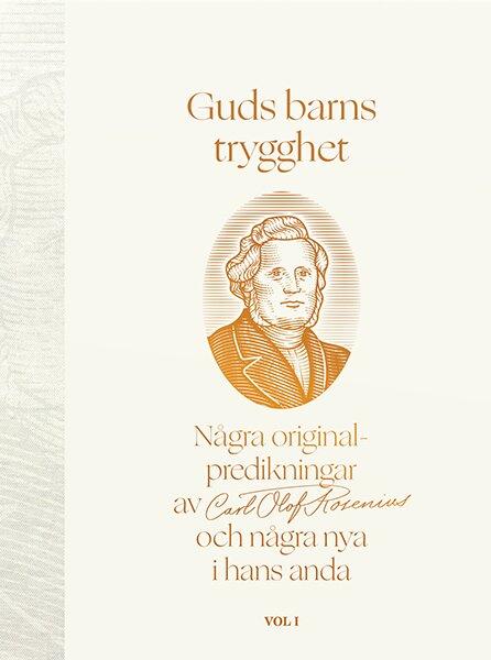 Guds barns trygghet : några originalpredikningar av Carl Olof Rosenius och några