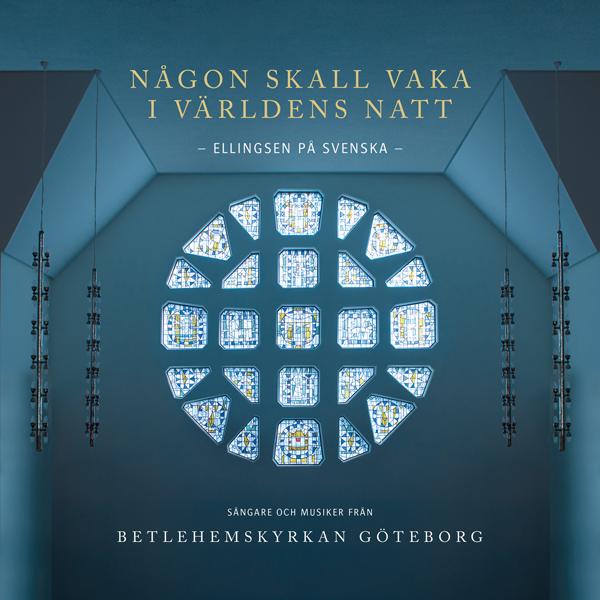 Någon skall vaka i världens natt - Ellingsen på svenska - CD