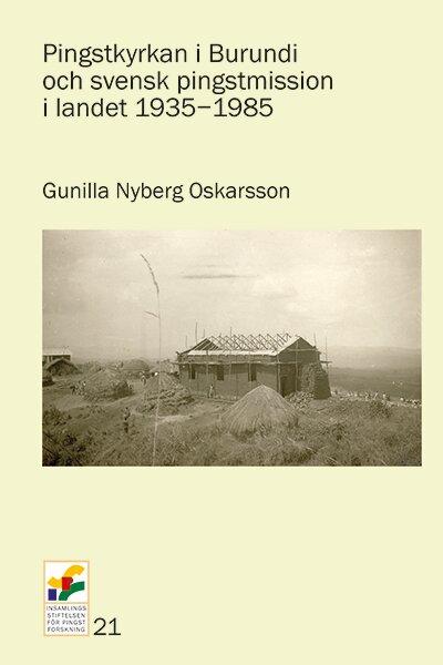 Pingstkyrkan i Burundi och svensk pingstmission i landet 1935-1985