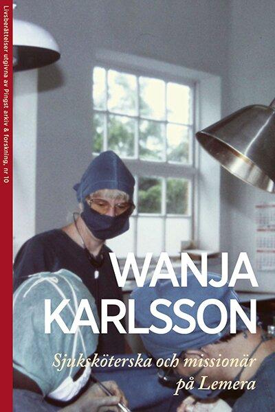 Wanja Karlsson; Sjuksköterska och missionär på Lemera