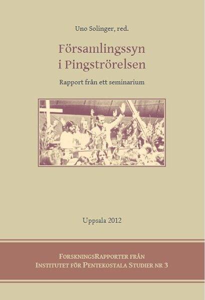Församlingssyn i Pingströrelsen - Rapport från ett seminarium.