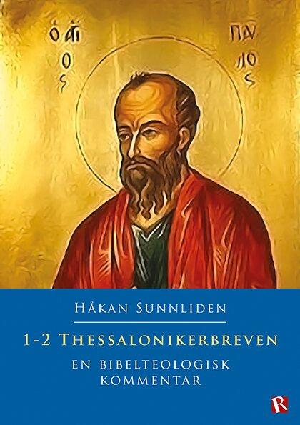1-2 Thessalonikerbreven : En bibelteologisk kommentar
