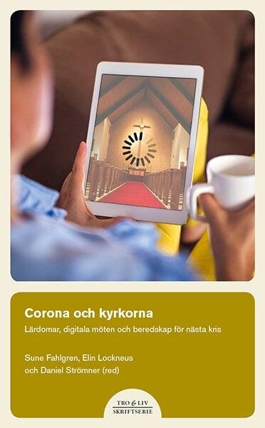 Corona och kyrkorna - Lärdomar, digitala möten och beredskap för nästa kris