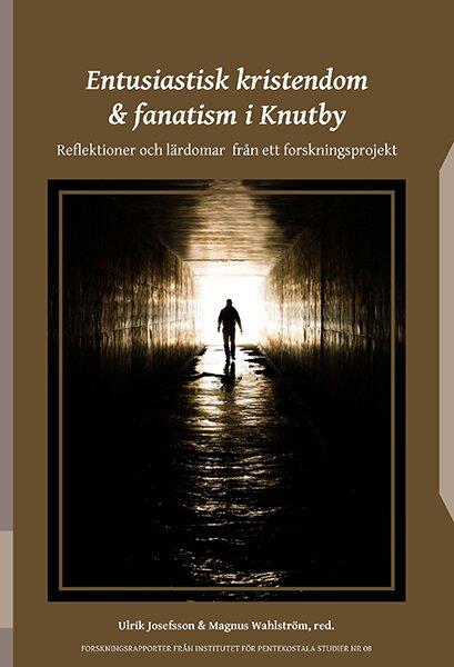 Entusiastisk kristendom och fanatism i Knutby