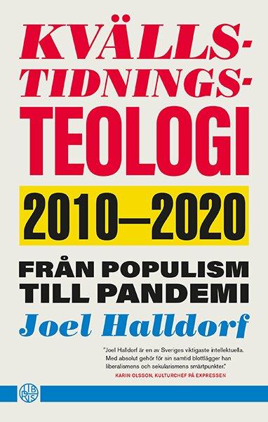 Kvällstidningsteologi - 2010-2020 från populism till pandemi