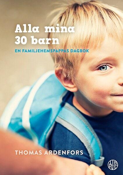 Alla mina 30 barn : en familjehemspappas dagbok