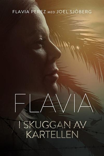 Flavia - i skuggan av kartellen