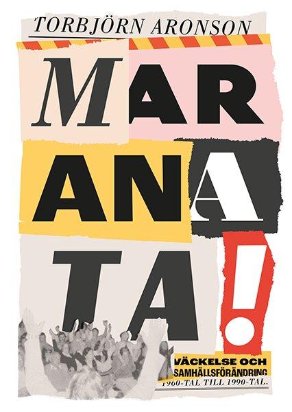 Maranata! – väckelse och samhällsförändring 1960-tal till 1990-tal