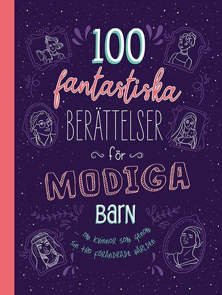 100 fantastiska berättelser för modiga barn… om kvinnor som genom sin tro föränd